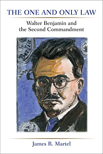 The One and Only Law: Walter Benjamin and the Second Commandment (Hardback): James R. Martel