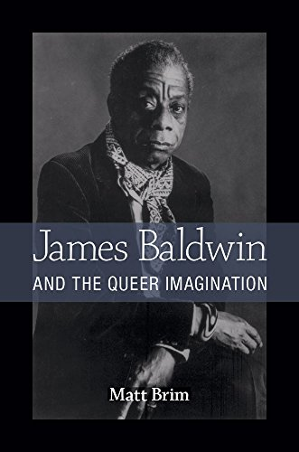 James Baldwin and the Queer Imagination: Brim, Matt