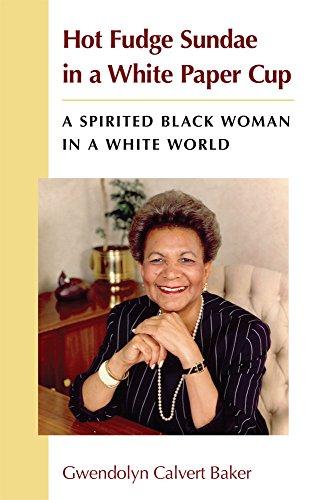 9780472072378: Hot Fudge Sundae in a White Paper Cup: A Spirited Black Woman in a White World