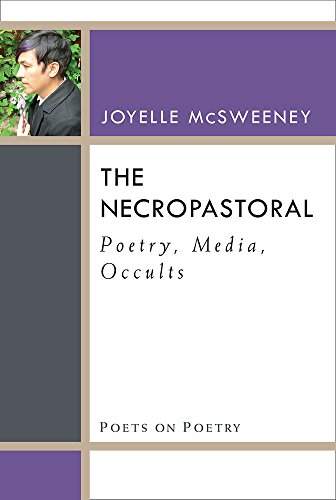 9780472072415: The Necropastoral: Poetry, Media, Occults (Poets On Poetry)