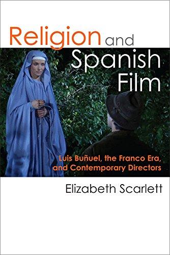 9780472072453: Religion and Spanish Film: Luis Buñuel, the Franco Era, and Contemporary Directors