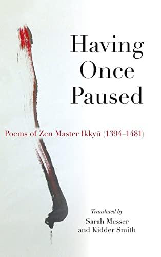 Having Once Paused - Poems of Zen Master Ikkyu (1394-1481): Sojun, Ikkyu