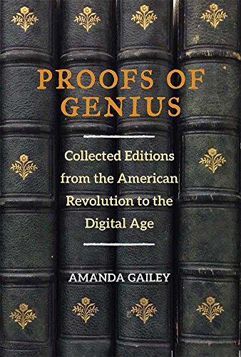 9780472072750: Proofs of Genius: Collected Editions from the American Revolution to the Digital Age (Editorial Theory And Literary Criticism)