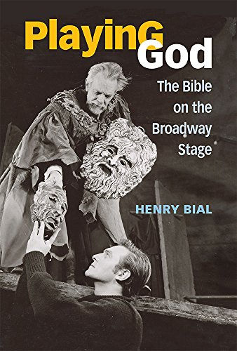 9780472072927: Playing God: The Bible on the Broadway Stage
