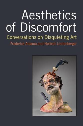 Aesthetics of Discomfort - Conversations on Disquieting Art: Aldama, Frederick L