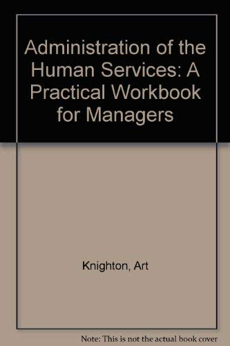 9780472080366: Administration of the Human Services: A Practical Workbook for Managers