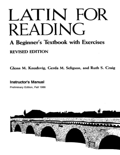 Latin for Reading: A Beginner's Textbook with Exercises (instructor's manual) (0472080717) by Knudsvig, Glenn M.; Craig, Ruth S.; Seligson, Gerda
