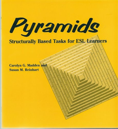 Pyramids: Structurally Based Tasks for ESL Learners (Student Book) (0472080733) by Carolyn G. Madden; Susan M. Reinhart