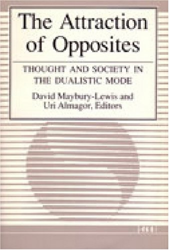 9780472080861: The Attraction of Opposites: Thought and Society in the Dualistic Mode