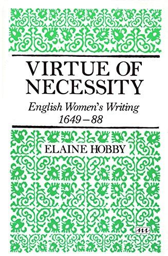 9780472080984: Virtue of Necessity: English Women's Writing, 1649-88