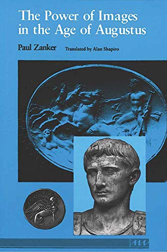 9780472081240: The Power of Images in the Age of Augustus (Thomas Spencer Jerome Lectures)