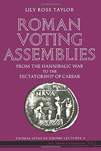 9780472081257: Roman Voting Assemblies: From the Hannibalic War to the Dictatorship of Caesar (Thomas Spencer Jerome Lectures)