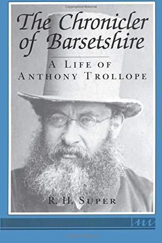 9780472081394: The Chronicler of Barsetshire: A Life of Anthony Trollope