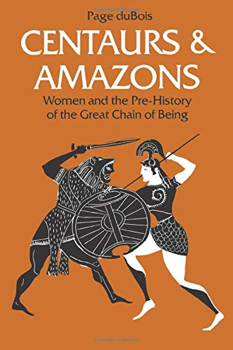 9780472081530: Centaurs and Amazons: Women and the Pre-History of the Great Chain of Being