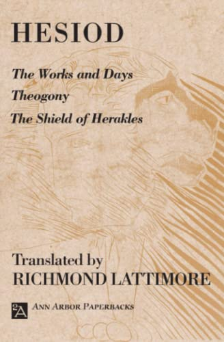 The Works and Days; Theogony; The Shield of Herakles (Ann Arbor Paperbacks) (0472081616) by Hesiod