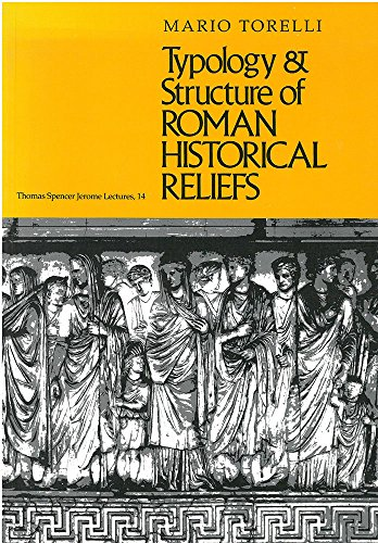 9780472081714: Typology and Structure of Roman Historical Reliefs (Thomas Spencer Jerome Lectures)