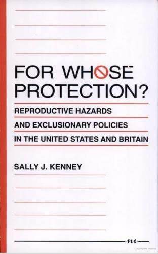 9780472081769: For Whose Protection?: Reproductive Hazards and Exclusionary Policies in the United States and Britain