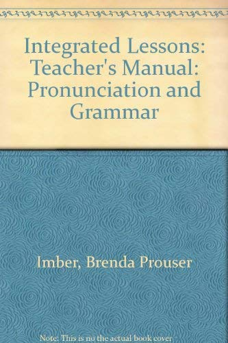 9780472081844: Integrated Lessons: Pronunciation and Grammar/Teacher's Manual