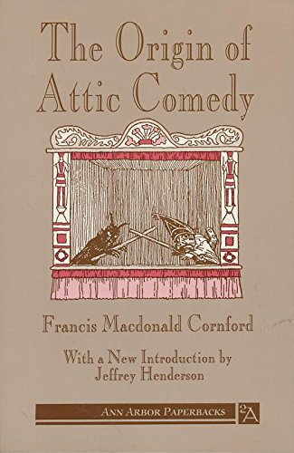 The Origin of Attic Comedy (Ann Arbor Paperbacks) (0472081950) by Cornford, Francis Macdonald