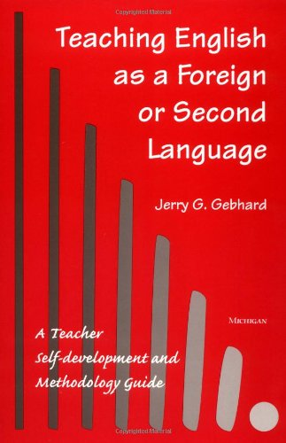 9780472082315: Teaching English as a Foreign or Second Language: A Teacher Self-development and Methodology Guide