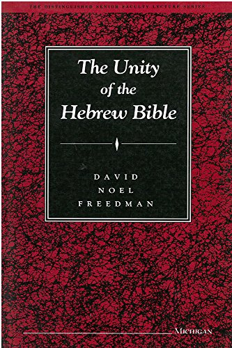 Unity of the Hebrew Bible, The: Freedman, David Noel, Editor-in-Chief