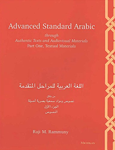 9780472082612: Advanced Standard Arabic Through Authentic Texts and Audiovisual Materials, Part One: Textual Materials