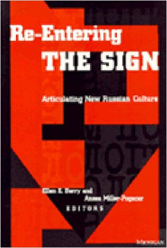 9780472082773: Re-Entering the Sign: Articulating New Russian Culture