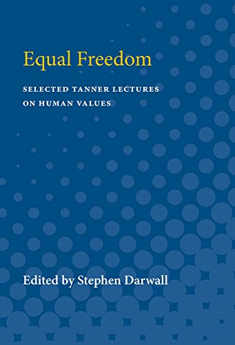 9780472082810: Equal Freedom (Selected Tanner Lectures in Human Values)