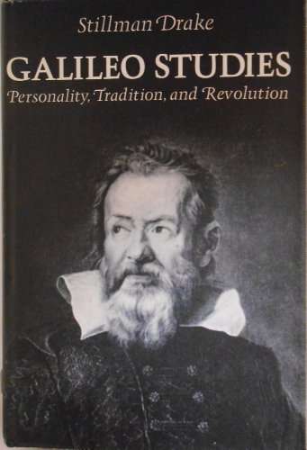9780472082834: Galileo Studies: Personality, Tradition, and Revolution