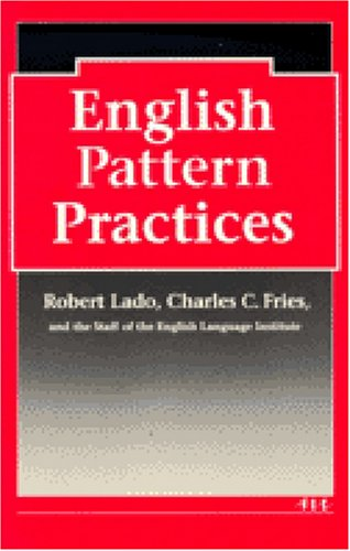 English Pattern Practices: Establishing the Patterns as: Lado, Robert and