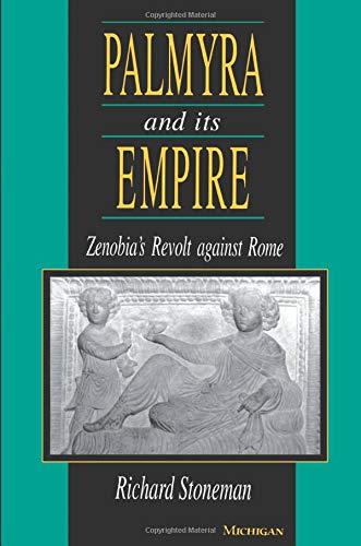 9780472083152: Palmyra and Its Empire: Zenobia's Revolt against Rome