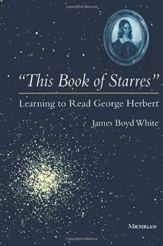 "This Book of Starres"" - Learning to Read George Herbert: White, James Boyd"