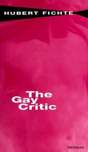 9780472083404: The Gay Critic (Body, in Theory : Histories of Cultural Materialism)