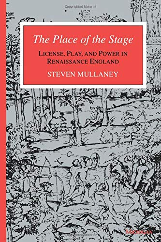 9780472083466: The Place of the Stage: License, Play, and Power in Renaissance England
