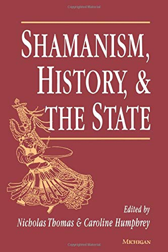 9780472084012: Shamanism, History, and the State