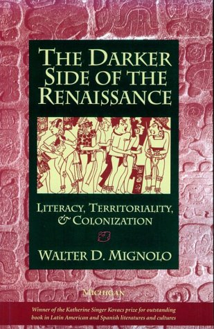 9780472084371: The Darker Side of the Renaissance: Literacy, Territoriality, and Colonization