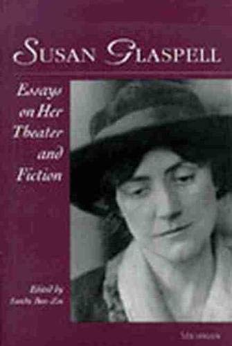 9780472084388: Susan Glaspell: Essays on Her Theater and Fiction (Theater: Theory/Text/Performance)