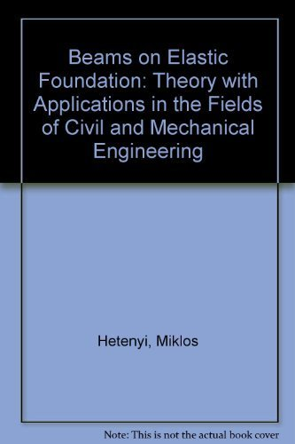 9780472084456: Beams on Elastic Foundation: Theory with Applications in the Fields of Civil and Mechanical Engineering