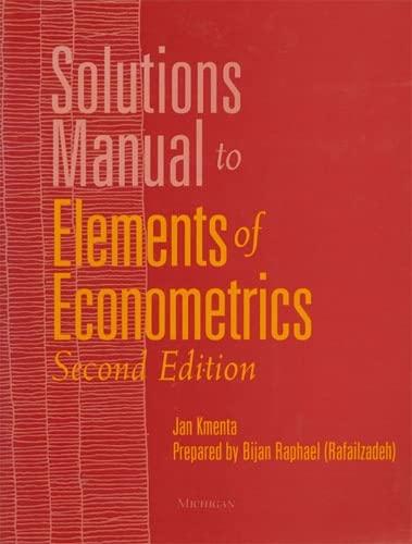 Solutions Manual to Elements of Econometrics: Kmenta, Jan