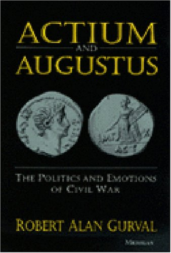 9780472084890: Actium and Augustus: The Politics and Emotions of Civil War