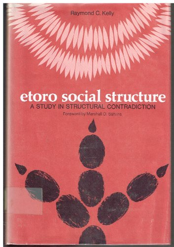 9780472085026: Etoro Social Structure: A Study in Structural Contradiction