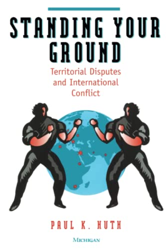 9780472085200: Standing Your Ground: Territorial Disputes and International Conflict