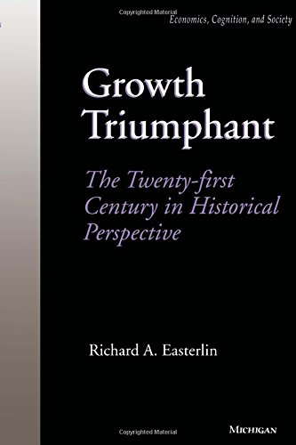 9780472085538: Growth Triumphant: The Twenty-first Century in Historical Perspective (Economics, Cognition, And Society)