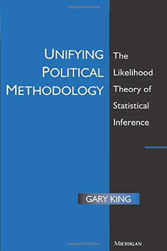 9780472085545: Unifying Political Methodology: The Likelihood Theory of Statistical Inference (Techniques in Political Analysis)