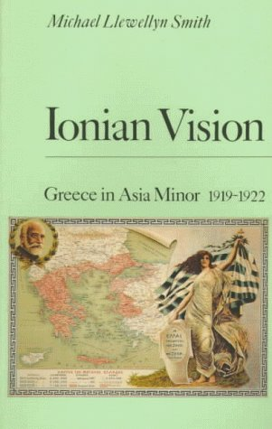 9780472085699: Ionian Vision: Greece in Asia Minor, 1919-1922