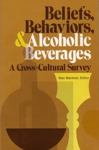 9780472085804: Beliefs, Behaviors, and Alcoholic Beverages: A Cross-Cultural Survey