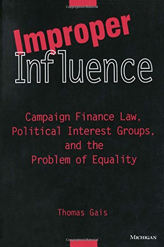 9780472085828: Improper Influence : Campaign Finance Law, Political Interest Groups, and the Problem of Equality