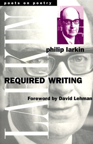 9780472085842: Required Writing: Miscellaneous Pieces 1955-1982 (Poets on Poetry Series)