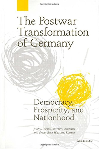 The Postwar Transformation of Germany: Democracy, Prosperity and Nationhood: University of Michigan...