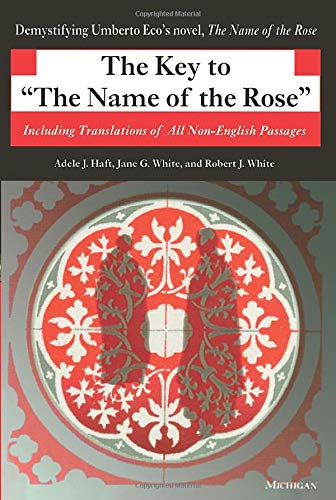 9780472086214: The Key to The Name of the Rose: Including Translations of All Non-English Passages (Ann Arbor Paperbacks)
